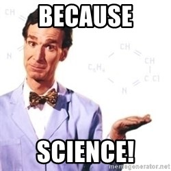 Bill Nye - BECAUSE SCIENCE!