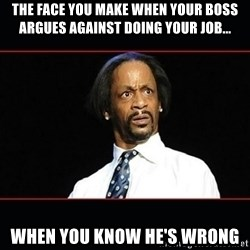 katt williams shocked - The face you make when your boss argues against doing your job... when you know he's wrong