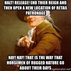 Joseph Ducreux - halt! Release! End thier reign and then open a new location of retail patronage Nay! Nay! That is the way that horsemen of rugged nature go about their days