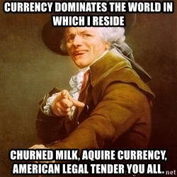Joseph Ducreux - Currency dominates the world in which i reside churned milk, aquire currency, American legal tender you all.