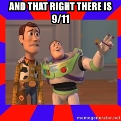 Everywhere - And that right there is 9/11