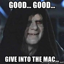Sith Lord - Good... Good... Give into the Mac...