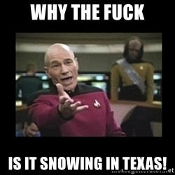Patrick Stewart 101 - Why the fuck Is it snowing in Texas!