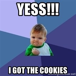 Success Kid - YESS!!!  I GOT THE COOKIES