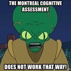 Morbo - THE montreal cognitive assessment Does not work that way!