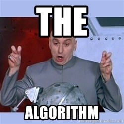 Dr Evil meme - The Algorithm