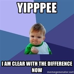 Success Kid - yipppee I am clear with the difference now