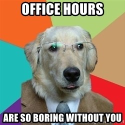 Business Dog - office hours are so boring without you