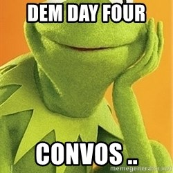Kermit the frog - DEM DAY FOUR  CONVOS ..