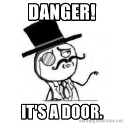 Feel Like A Sir - Danger! It's a door.