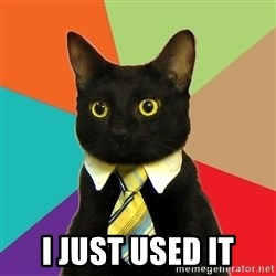 Business Cat - I just used it