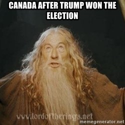 You shall not pass - Canada after Trump won the election
