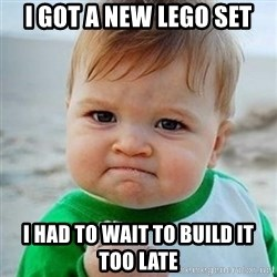 Victory Baby - I got a new lego set I had to wait to build it too late