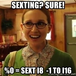 Sexually Oblivious Female - SEXTING? SURE! %0 = sext i8  -1 to i16