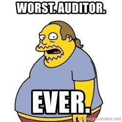 Comic Book Guy Worst Ever - Worst. Auditor. Ever.