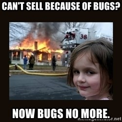 burning house girl - Can't Sell because of Bugs? Now bugs no more.
