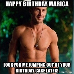 ryan gosling overr - Happy Birthday Marica Look for me jumping out of your birthday cake later!
