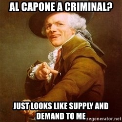 Joseph Ducreux - Al Capone a criminal? Just looks like supply and demand to me