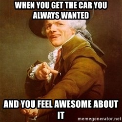 Joseph Ducreux - When you get the car you always wanted  and you feel awesome about it