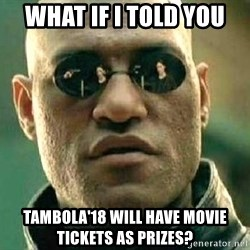 What if I told you / Matrix Morpheus - What if I told you Tambola'18 will have movie tickets as prizes?