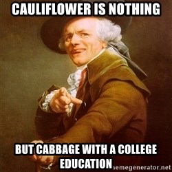 Joseph Ducreux - Cauliflower is nothing But cabbage with a College education