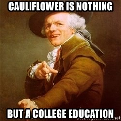 Joseph Ducreux - Cauliflower is nothing But a college education