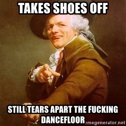 Joseph Ducreux - Takes Shoes off still tears apart the fucking dancefloor