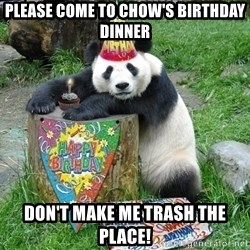 Happy Birthday Panda - Please Come To Chow's Birthday Dinner Don't Make Me Trash The Place!