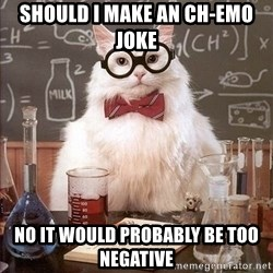 Chemistry Cat - Should I make an ch-emo joke No it would probably be too negative