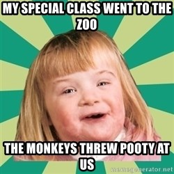 Retard girl - My special class went to the zoo The monkeys threw pooty at us