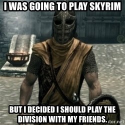 skyrim whiterun guard - I was going to play Skyrim but i decided i should play the division with my friends.
