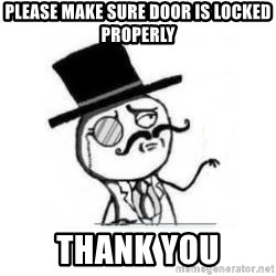 Feel Like A Sir - Please make sure door is locked properly Thank you