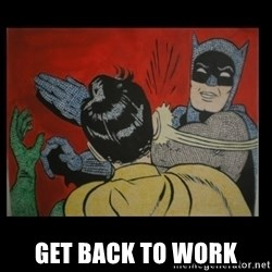 Batman Slappp - Get Back To Work