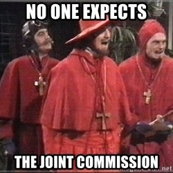 spanish inquisition - no one expects the joint commission