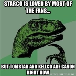 Philosoraptor - Starco is loved by most of the fans... But TomStar and Kellco are canon right now