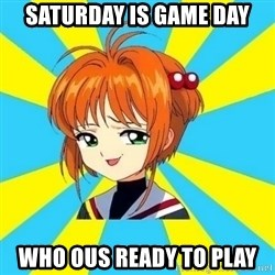 Anime/Anime - Saturday is game day Who ous ready to play