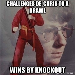 PTSD Karate Kyle - CHALLENGES DE-CHRIS TO A BRAWL WINS BY KNOCKOUT
