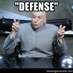 "dr. evil quotation marks - ""Defense"""