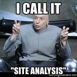 "dr. evil quotation marks - i call it ""site analysis"""