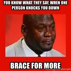 crying michael jordan - You know what they say, when one person knocks you down brace for more