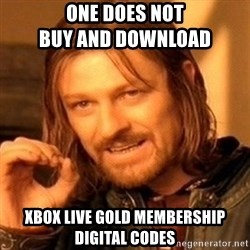 One Does Not Simply - One Does Not                               Buy And Download Xbox Live Gold Membership Digital Codes