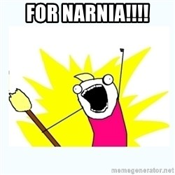 All the things - for narnia!!!!