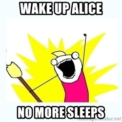 All the things - Wake Up Alice No More Sleeps
