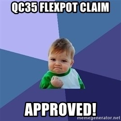 Success Kid - QC35 Flexpot claim APPROVED!