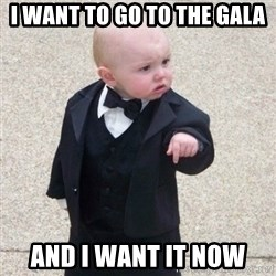 Mafia Baby - I want to go to the Gala And I want it now