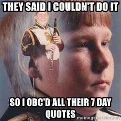 PTSD Clarinet Boy - they said i couldn't do it so i obc'd all their 7 day quotes