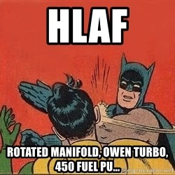 batman slap robin - HLAF Rotated manifold, owen turbo, 450 fuel pu...