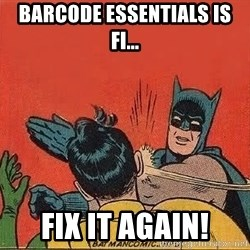 batman slap robin - Barcode Essentials is fi... Fix It Again!