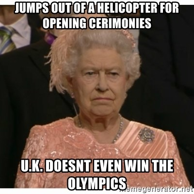 Unimpressed Queen - jumps out of a helicopter for opening cerimonies u.k. doesnt even win the olympics