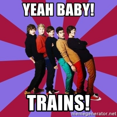 typical 1D - YEAH BABY! TRAINS!